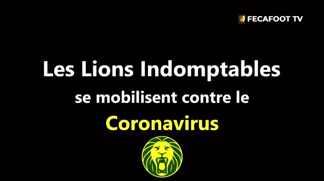 ¨Cameroun¨ les lions indomptable du Cameroun se mobilisent conte le coronavirus par Vincent Kamto